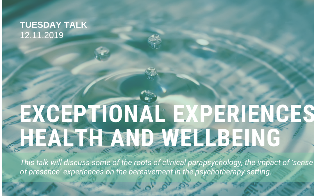Tuesday Talk: Exceptional Experiences, Health and Wellbeing