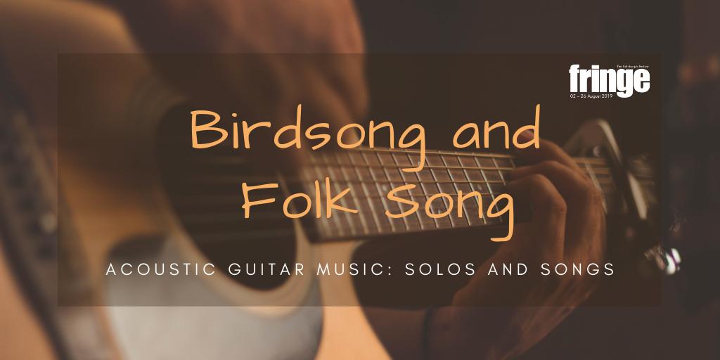 Fringe Show : Birdsong and Folk Song (acoustic, folk)