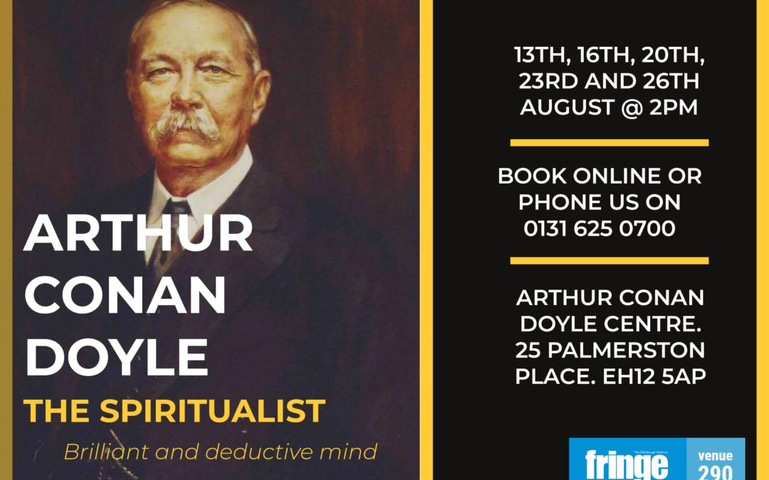 Fringe Spotlight Interviews: Arthur Conan Doyle – The Spiritualist