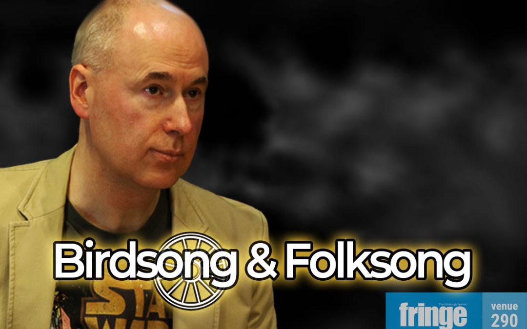 Fringe Spotlight Blogs: Birdsong & Folk Song