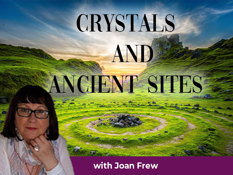 Crystals and Ancient Sites Workshop