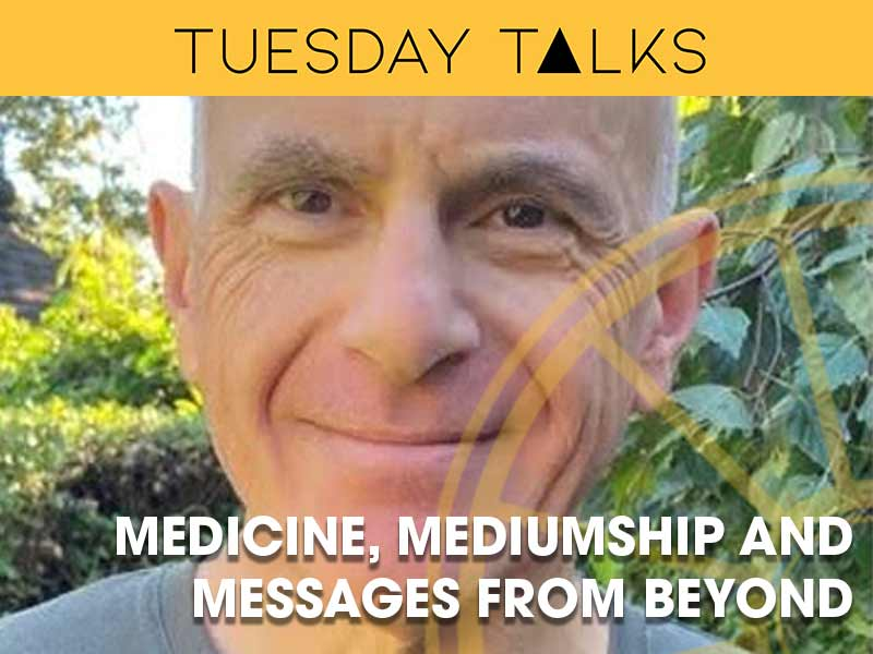 Dr Ian Rubenstein presents a Tuesday talk on Mediumship and Medicine at the Sir Arthur Conan Doyle Centre