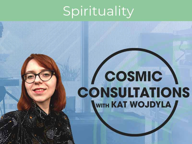 Kat Wojdyla's Cosmic Consutations Astrology Reading