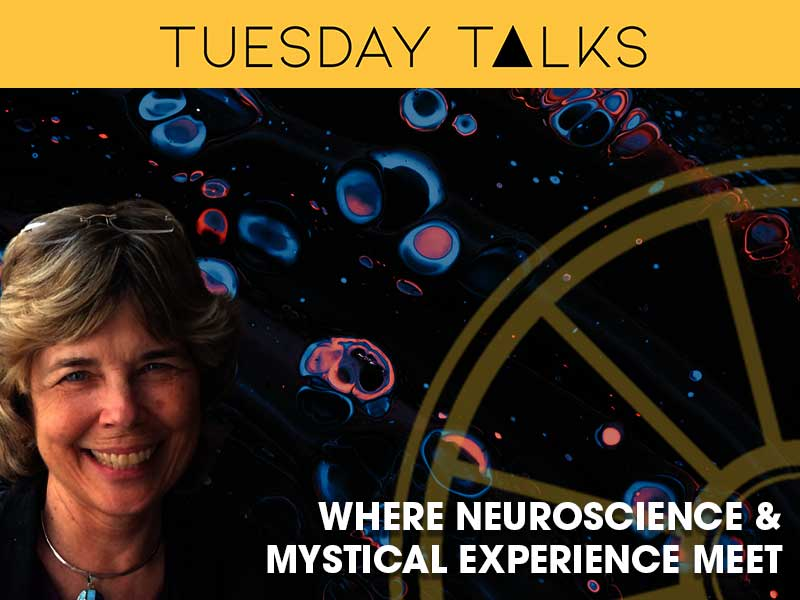 Marjorie Woollacott presents a Tuesday Talk on Neuroscience and Mystical Experiences