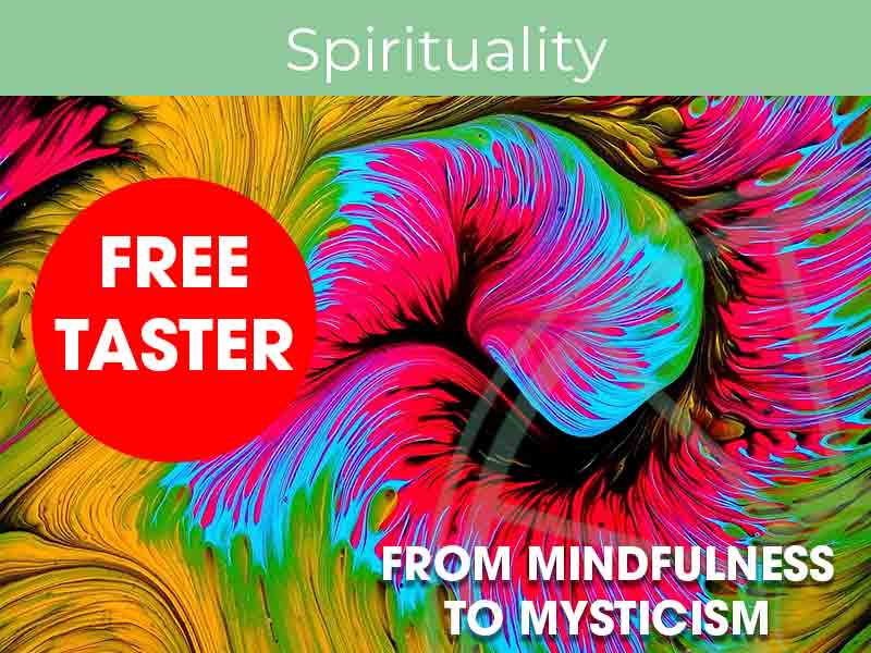 Free Taster Mindfulness to Mysticism Course
